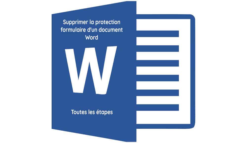 Comment supprimer la protection d'un document Word ?